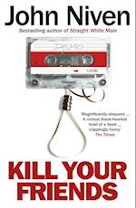 Kill Your Friends af John Niven