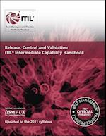 Release, Control and Validation ITIL Intermediate Capability Handbook (ITIL Capability Handbook Suite)