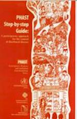 PHAST Step-by-step Guide (PHAST Participatory Hygiene & Sanitation S)