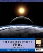 The Designer's Guide to VHDL (Systems on Silicon, nr. 3)