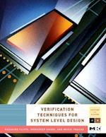 Verification Techniques for System-Level Design af Indradeep Ghosh, Masahiro Fujita, Mukul Prasad