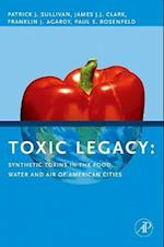 Toxic Legacy: Synthetic Toxins in the Food, Water and Air of American Cities