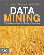 Data Mining: Practical Machine Learning Tools and Techniques af Mark A Hall, Ian H Witten, Eibe Frank