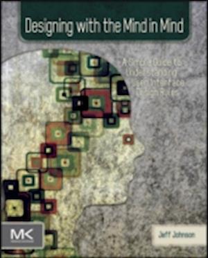 Bog, paperback Designing with the Mind in Mind af Jeff Johnson