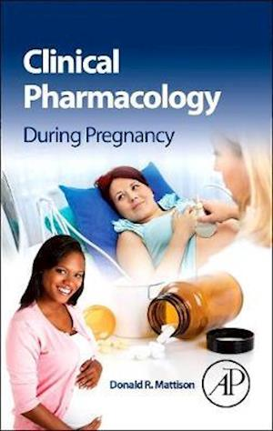 Clinical Pharmacology During Pregnancy