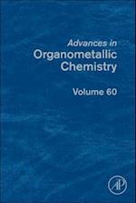 Advances in Organometallic Chemistry (ADVANCES IN ORGANOMETALLIC CHEMISTRY, nr. 60)