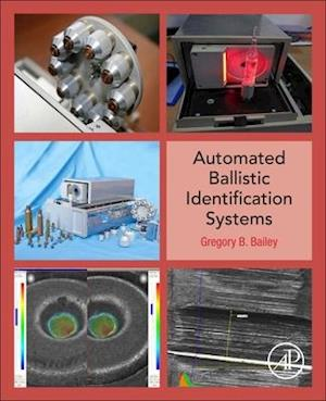 Automated Ballistic Identification Systems