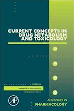 Current Concepts in Drug Metabolism and Toxicology (ADVANCES IN PHARMACOLOGY, nr. 63)