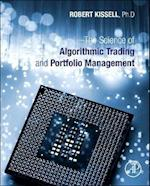 The Science of Algorithmic Trading and Portfolio Management af Robert Kissell