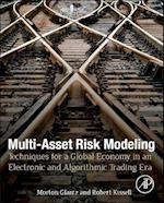 Multi-Asset Risk Modeling: Techniques for a Global Economy in an Electronic and Algorithmic Trading Era af Morton Glantz, Robert Kissell