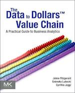 The Data to Dollars (TM) Value Chain (The Morgan Kaufmann Series on Business Intelligence)