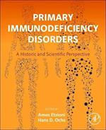 The Primary Immunodeficiency: Historical and Advancement Perspective