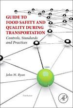 Guide to Food Safety and Quality During Transportation af John M. Ryan