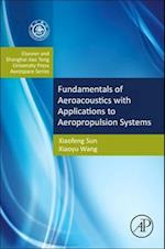 Aeroacoustics: Fundamentals and Applications in Aeropropulsion Systems: Shanghai Jiao Tong University Press Aerospace Se (Aerospace Engineering)