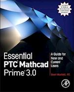 Essential Ptc(r) MathCAD Prime(r) 3.0: A Guide for New and Current Users
