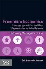 Freemium Economics (The Savvy Manager's Guides)