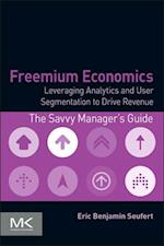 Freemium Economics (The Savvy Manager's Guides)
