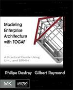 Modeling Enterprise Architecture with TOGAF (The Mk/Omg Press)