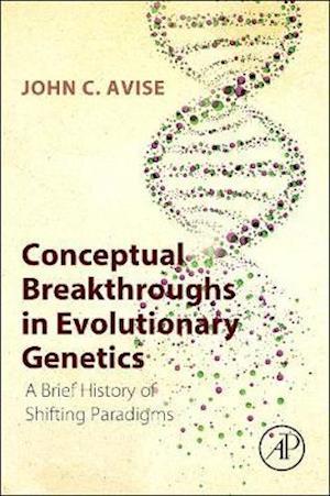 Conceptual Breakthroughs in Evolutionary Genetics