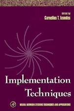 Implementation Techniques (Neural Network Systems Techniques and Applications, nr. 3)