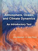 Atmosphere, Ocean and Climate Dynamics af John Marshall, R Alan Plumb