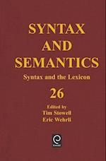 Syntax and the Lexicon (Syntax Semantics, nr. 26)