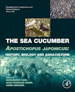 The Sea Cucumber Apostichopus japonicus (DEVELOPMENTS IN AQUACULTURE AND FISHERIES SCIENCE, nr. 39)