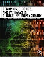 Genomics, Circuits, and Pathways in Clinical Neuropsychiatry af Thomas Lehner