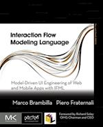 Interaction Flow Modeling Language (The Mk/Omg Press)