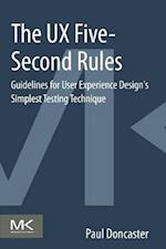 The UX Five-Second Rules: Guidelines for User Experience Design's Simplest Testing Technique