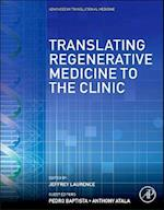 Translating Regenerative Medicine to the Clinic af Jeffrey Laurence