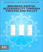 Ensuring Digital Accessibility Through Process and Policy af Jonathan Lazar