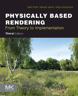Physically Based Rendering af Matt Pharr, Greg Humphreys, Wenzel Jakob