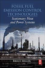 Fossil Fuel Emission Control Technologies: Stationary Heat and Power Systems af Bruce Miller