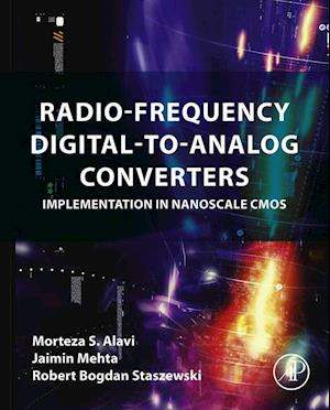 Radio-Frequency Digital-to-Analog Converters af Robert Bogdan Staszewski, Jaimin Mehta, Morteza S Alavi