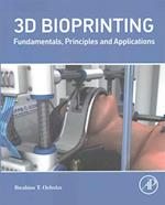 Bioprinting: Fundamentals, Principles and Applications af Ibrahim Tarik Ozbolat