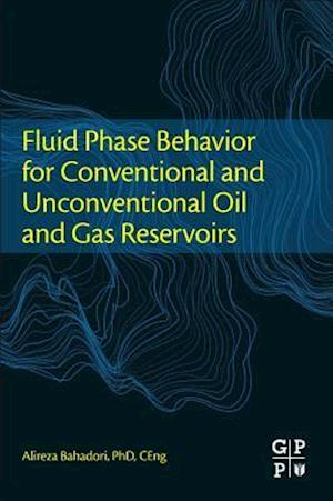 Bog, paperback Fluid Phase Behavior for Conventional and Unconventional Oil and Gas Reservoirs af Alireza Bahadori