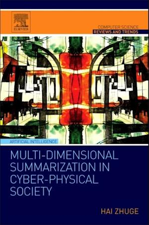Multi-Dimensional Summarization in Cyber-Physical Society af Hai Zhuge