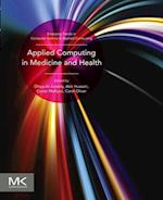 Applied Computing in Medicine and Health (Emerging Topics in Computer Science and Applied Computing)