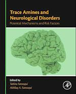 Trace Amines and Neurological Disorders af Tahira Farooqui