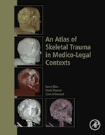 Atlas of Skeletal Trauma in Medico-Legal Contexts