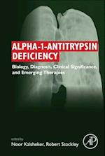 Alpha-1-Antitrypsin Deficiency: Biology, Diagnosis, Clinical Significance, and Emerging Therapies