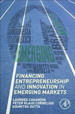 Financing Entrepreneurship and Innovation in Emerging Markets