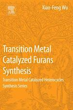 Transition Metal-Catalyzed Furans Synthesis af Xiao-Feng Wu