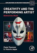 Creativity and the Performing Artist (Explorations in Creativity Research)