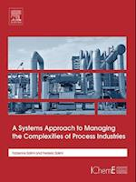 Systems Approach to Managing the Complexities of Process Industries