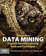 Data Mining 4e: Practical Machine Learning Tools and Techniques af Ian H. Witten