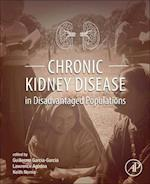 Chronic Kidney Disease in Disadvantaged Populations