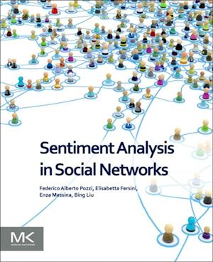 Sentiment Analysis in Social Networks af Elisabetta Fersini, Bing Liu, Enza Messina
