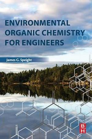Bog, paperback Environmental Organic Chemistry for Engineers af James G Speight